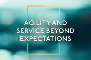 Agility and Service Beyond Expectations