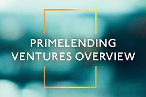 PrimeLending Ventures Overview