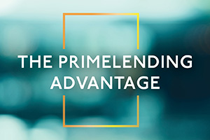 The PrimeLending Advantage